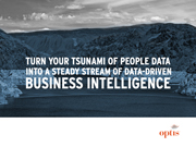 Turn Your Tsunami of People Data Into a Steady Stream of Data-driven Business Intelligence
